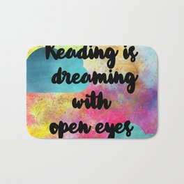 Reading is Dreaming With Open Eyes Bath Mat
