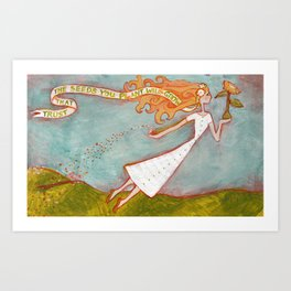Flying Girl Lets Go, or Trust That The Seeds You Plant Will Grow Art Print