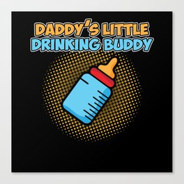 Daddy's little Drinking Buddy Father and Son Drink Canvas Print