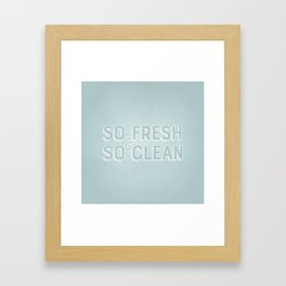 So Fresh & So Clean Framed Art Print