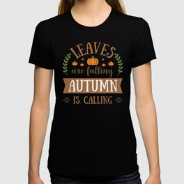 Leaves are Falling Autumn is Calling T-shirt