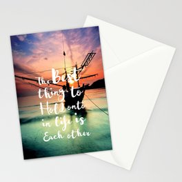Positive quotes_The best thing to hold onto in life is each other Stationery Cards