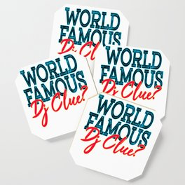 """World Famous Dj Clue"" tee design made for music lovers and DJ Enthusiast out there!   Coaster"