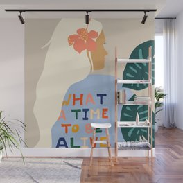 What A Time To Be Alive #illustration #painting Wall Mural