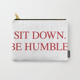 SIT DOWN.BE HUMBLE. Kendrick Hip-Hop Design Carry-All Pouch