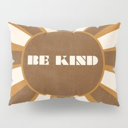 Be Kind brown Pillow Sham