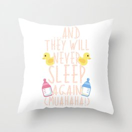 Funny And They Will Never Sleep Again Parenting Throw Pillow