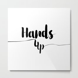 Hands up Metal Print