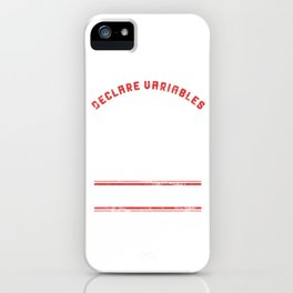 Declare Variables Not War iPhone Case