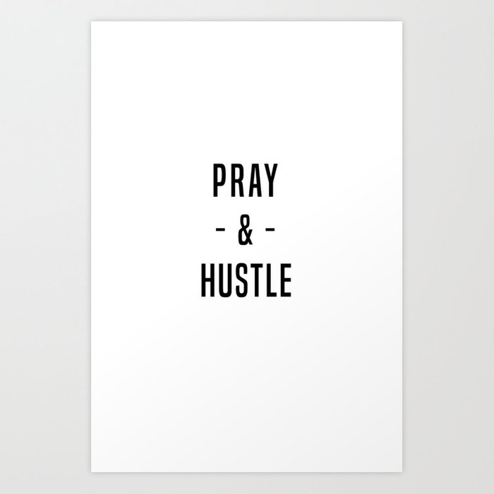 Pray & Hustle 2 Art Print