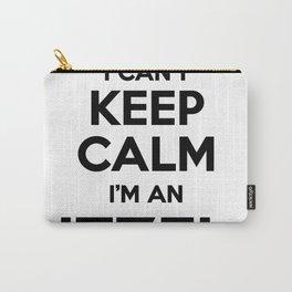 I cant keep calm I am an ITZEL Carry-All Pouch