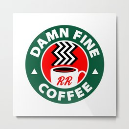 Damn Fine Coffee Metal Print