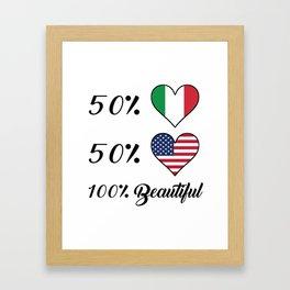 50% Italian 50% American 100% Beautiful Framed Art Print