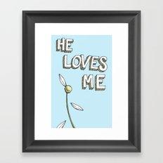 He Loves Me Framed Art Print