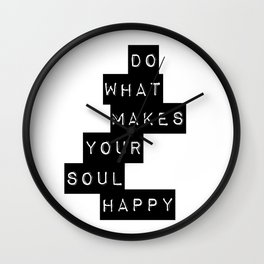 Do What Makes your soul Happy Quote Wall Clock