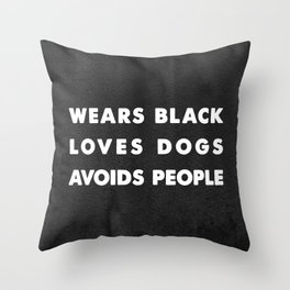 Wears black loves dogs avoids people Throw Pillow
