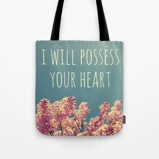 I will Possess Your Heart Tote Bag