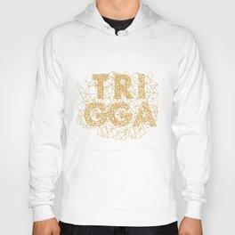 trigga Hoody