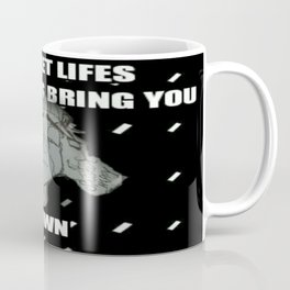 Negatives bring you down Coffee Mug