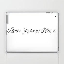 love grows here Laptop & iPad Skin