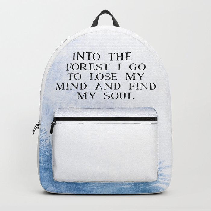 Into The Forest I Go Backpack