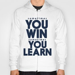 Sometimes you win, sometimes you learn, life lesson, typography inspiration , think positive vibes Hoody