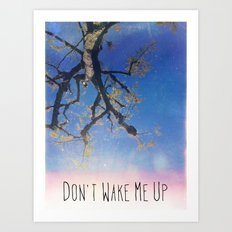Don't Wake Me Up Art Print