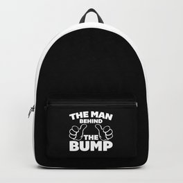 The Man Behind The Bump Quote Backpack