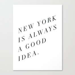 new york is always a good idea Canvas Print