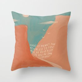 Warm Canyons - What Is Meant To Be - Quote Throw Pillow