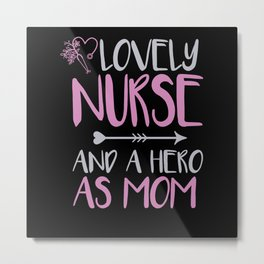 Nurse And Mom Hero Quote Metal Print