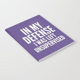 In My Defense I Was Left Unsupervised (Ultra Violet) Notebook