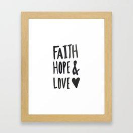 Faith Hope and Love Framed Art Print