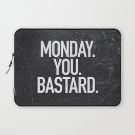Monday You Bastard Laptop Sleeve