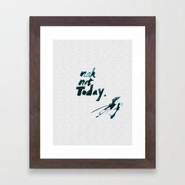 nah not today Framed Art Print