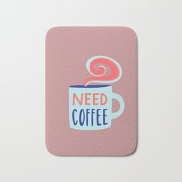 Need Coffee Typography Sign Bath Mat