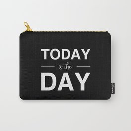 Today Is The Day Carry-All Pouch