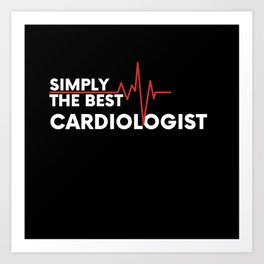 """""""Simply the best Cardiologist"""" design for heart Art Print"""