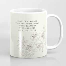 what is stronger than the human heart - R. Kaur Collection Coffee Mug