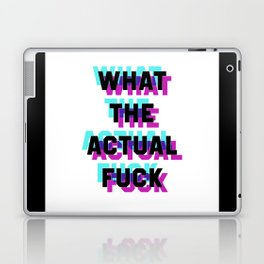 What the Actual Fuck Laptop & iPad Skin