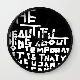 The beautiful thing about contemporary art Wall Clock