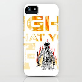 Volunteer Firefighter I Volunteer To Fight What You Fear iPhone Case