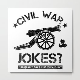 Funny History Teacher Civil War College Jokes Gift Metal Print