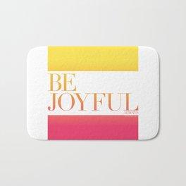 Be Joyful Always Bath Mat