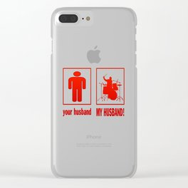MY HUSBAND - DRUMMER Clear iPhone Case