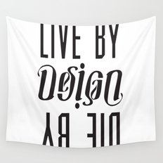 Live by Design, Die by Design Wall Tapestry