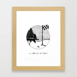 A Hard Day At Work Framed Art Print
