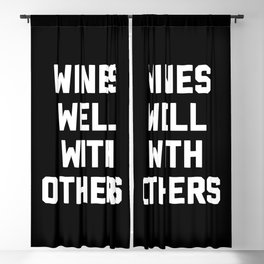 Wines Well With Others Funny Quote Blackout Curtain