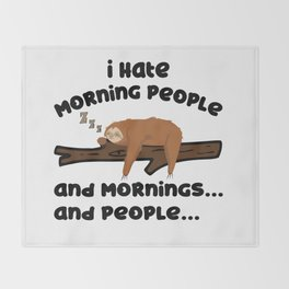 I Hate Morning People Sloth Sarcasm Late Riser Throw Blanket