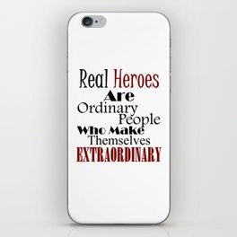 Real Heroes Extraordinary People iPhone Skin